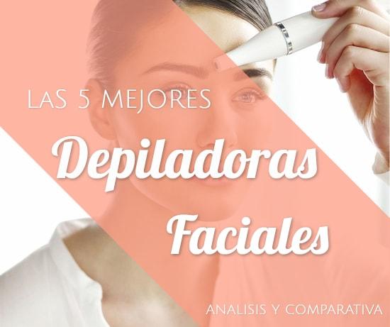 Las 5 Mejores Depiladoras Faciales