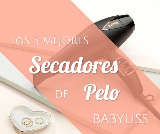 Los 5 Mejores Secadores de Pelo Babyliss