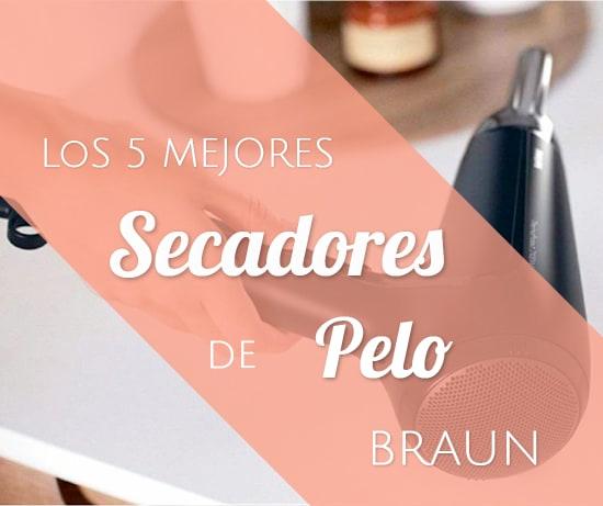 Los 5 Mejores Secadores de Pelo Braun