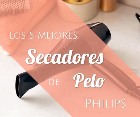 Los 5 Mejores Secadores de Pelo Philips