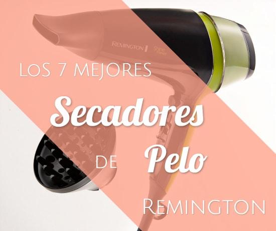 Los 7 Mejores Secadores de Pelo Remington