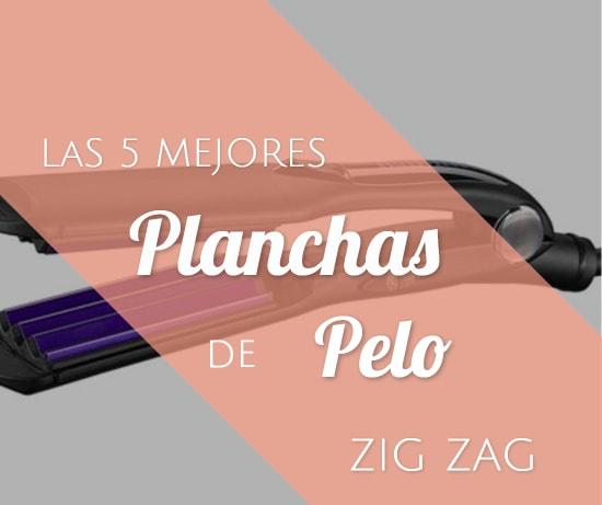 Las 5 Mejores Planchas de Pelo Zig Zag